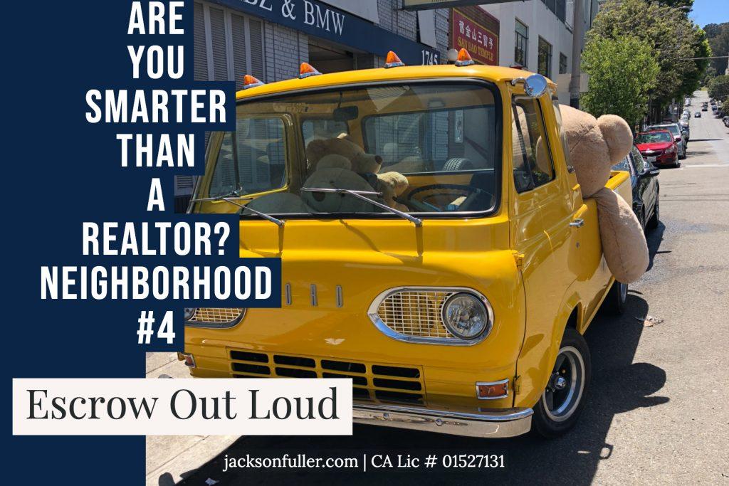 yellow truck with oversized stuff bears parked on San Francisco neighborhood street by Matt Fuller Jackson Fuller real estate
